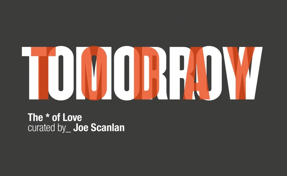 curated by_Joe Scanlan: The * of Love